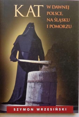 Kat w dawnej Polsce, na Śląsku i Pomorzu Image