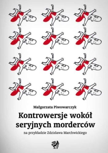 Kontrowersje wokół seryjnych morderców na przykładzie Zdzisława Marchwickiego Image