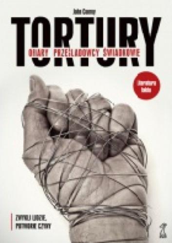 Tortury. Ofiary, prześladowcy, świadkowie Image
