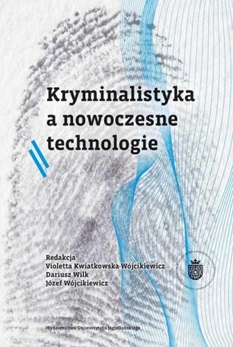 Kryminalistyka a nowoczesne technologie Image